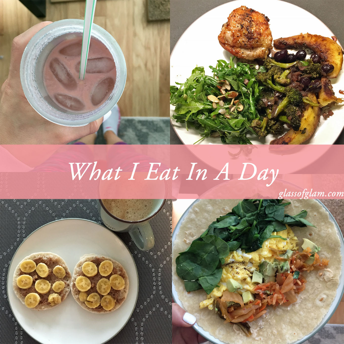 What Lifestyle Blogger Roxanne Birnbaum of Glass of Glam eats in a day.