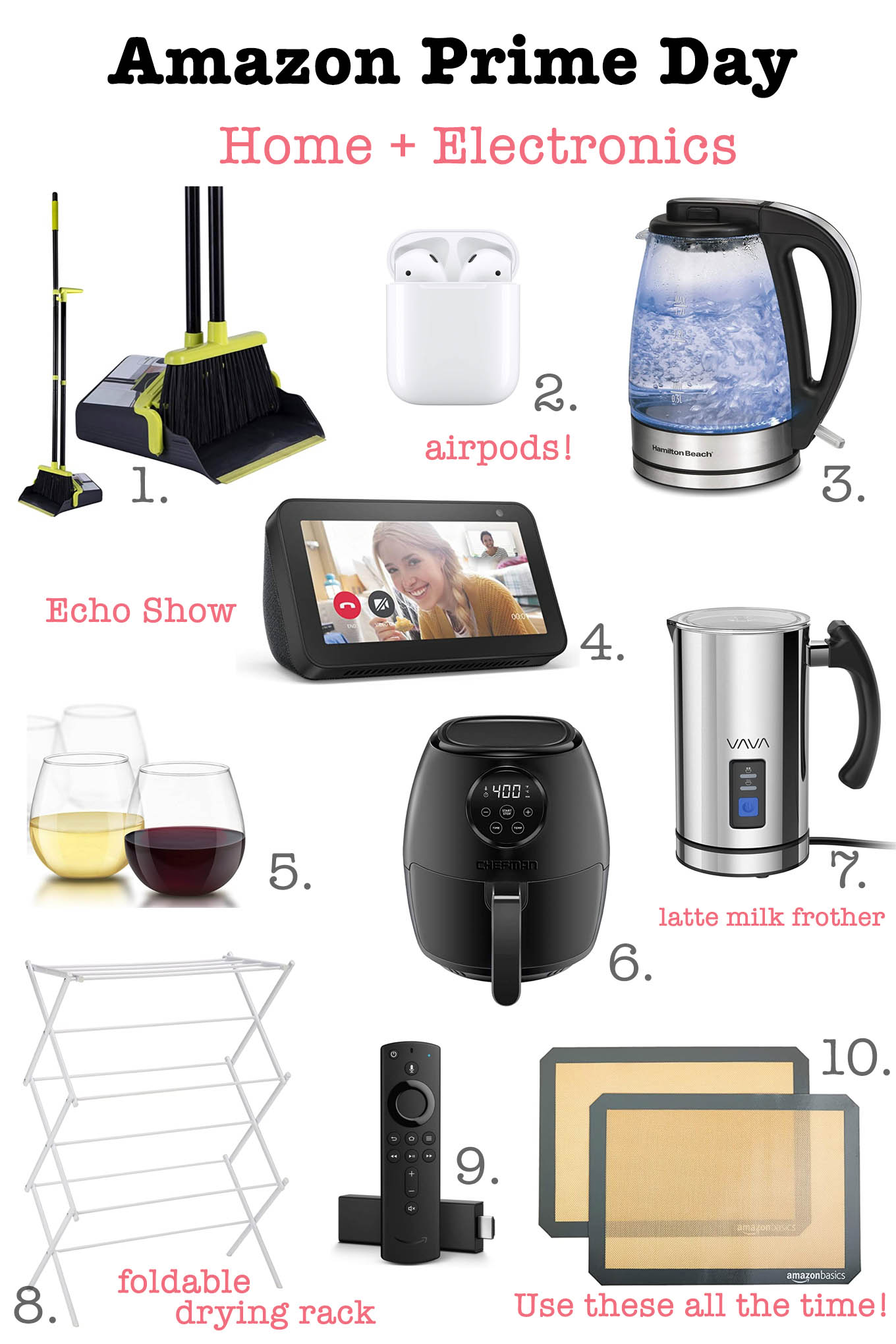 Prime Day by popular Chicago life and style blog, Glass of Glam: collage image of a broom and dust pan set, airpods, water purifier, Echo show, stemless wine glasses, foldable drying rack, Amazon Fire TV, latte milk frother, and non-stick baking rack.