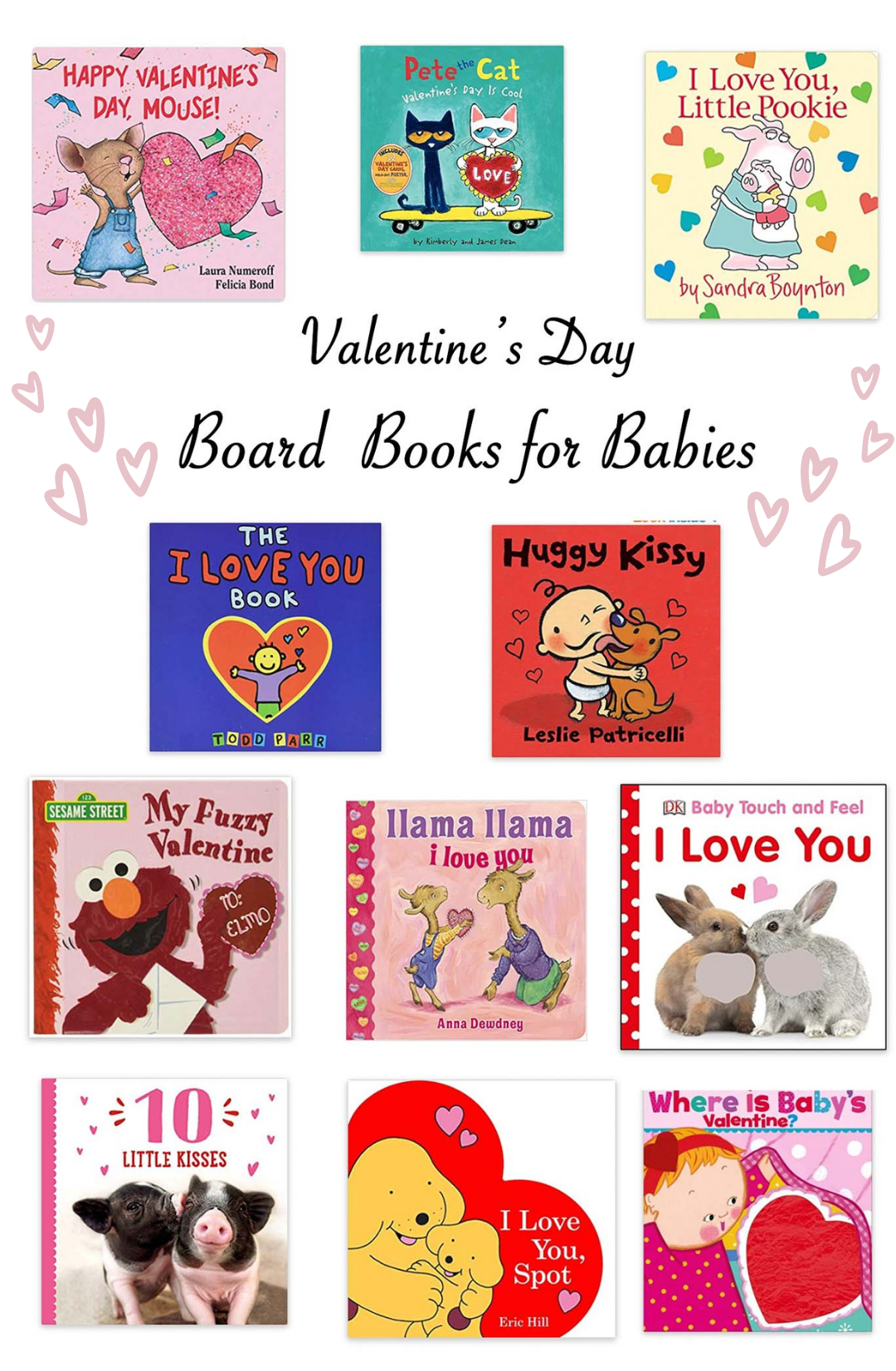 Valentine's Day Books for Kids by popular Chicago motherhood blog, Glass of Glam: collage image of the children's books Happy Valentine's Day Mouse!, Pete the Cat, I Love you Little Pookie, The I Love You Book, Huggy Kissy, My Fuzzy Valentine, Llama Llama I Love You, Baby Touch and Feel I Love You, 10 Little Kisses, I Love You Spot, and Where is Baby's Valentine?